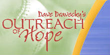 Dave Dravecky Outreach of Hope